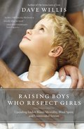 Cover image for Raising Boys Who Respect Girls