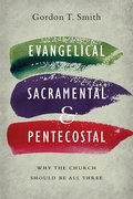 Cover image for Evangelical, Sacramental, and Pentecostal