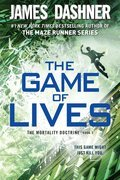 Cover image for Game of Lives (The Mortality Doctrine, Book Three)