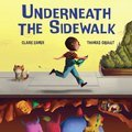 Cover image for Underneath the Sidewalk