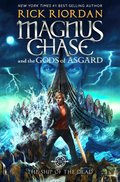 Cover image for Magnus Chase and the Gods of Asgard, Book 3 The Ship of the Dead