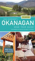 Cover image for John Schreiner's Okanagan Wine Tour Guide