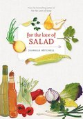 Cover image for For the Love of Salad