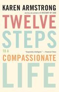 Cover image for Twelve Steps to a Compassionate Life