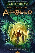 Cover image for Trials of Apollo Book Three The Burning Maze