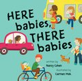Cover image for Here Babies, There Babies