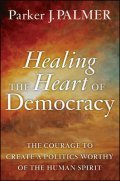 Cover image for Healing the Heart of Democracy