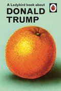 Cover image for Ladybird Book About Donald Trump