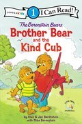 Cover image for Berenstain Bears Brother Bear and the Kind Cub