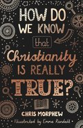 Cover image for How Do We Know Christianity Is Really True?