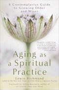 Cover image for Aging as a Spiritual Practice
