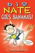 Cover image for Big Nate Goes Bananas!