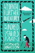 Cover image for Accidental Further Adventures of the Hundred-Year-Old Man