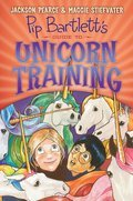 Cover image for Pip Bartlett's Guide to Unicorn Training