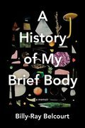 Cover image for History of My Brief Body