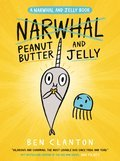Cover image for Peanut Butter and Jelly (A Narwhal and Jelly Book #3)