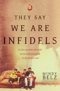 Cover image for They Say We Are Infidels-itpe